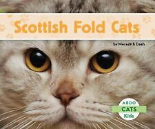 Cats: Scottish Fold Cats by Meredith Dash (2014, Hardcover)
