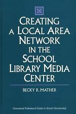 Creating a Local Area Network in the School Library Media Center (Libraries Unli