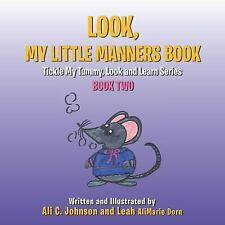 Look, My Little Manners Book : Tickle My Tummy, Look and Learn Series Book...