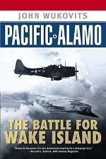Pacific Alamo: The Battle for Wake Island, Wukovits, John, Good Condition, Book