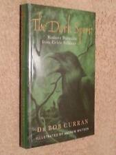 Bob Curran DARK SPIRITS Sinister Portraits From Celtic Folklore 1st Edn UKHC