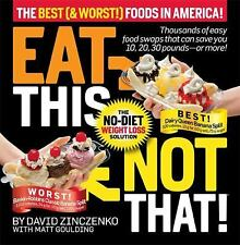 Eat This Not That! : The No-Diet Weight Loss Solution by Matt Goulding and...