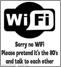 Wifi Sticker  Sorry No Wifi Great Humour Wi Fi Decal Wifi Label Large Size