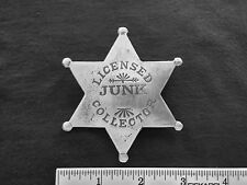 LICENSED JUNK COLLECTOR (COLLECTABLES) (BADGES OF THE  OLD WEST) FREE SHIPPING