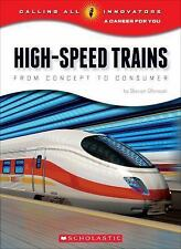 High-Speed Trains: From Concept to Consumer (Calling All Innovators: A Career fo