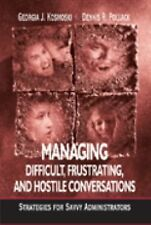 Managing Difficult, Frustrating, and Hostile Conversations: Strategies for Savvy