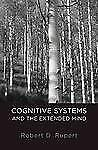 Cognitive Systems and the Extended Mind (Philosophy of Mind), Rupert, Robert D.,