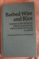 Barbed Wire and Rice, Bishop D Mckendree, Poems & Songs Japanese Prisoner Camps