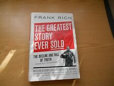 The Greatest Story Ever Sold : The Decline and Fall of Truth from 9/11 to...