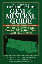 Northwest Treasure Hunter's Gem & Mineral Guide: Where & How to Dig, Pan and Min