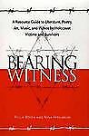 Bearing Witness: A Resource Guide to Literature, Poetry, Art, Music, and Videos