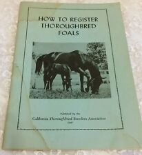 How to Register Thoroughbred Foals -California Thoroughbred Breeders Assoc. 1947