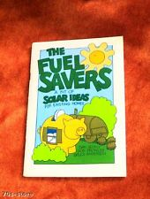 Fuel Savers by Dan Scully (1978) Solar Ideas for Homes