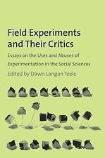 Field Experiments and Their Critics: Essays on the Uses and Abuses of Experiment