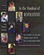 In the Shadow of Revolution: Life Stories of Russian Women from 1917 to the...