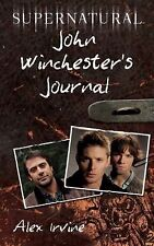 Supernatural : John Winchester's Journal by Alex Irvine (2011, Paperback)
