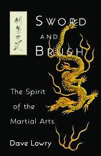 EXTRAS SHIP FREE Lowry, Dave,Sword and Brush: The Spirit of the Martial Arts