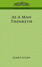 As a Man Thinketh by Associate Professor of Philosophy James Allen (Paperback...