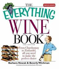 The Everything Wine Book: From Chardonnay to Zinfandel, All You Need to Make the