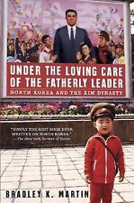 Under the Loving Care of the Fatherly Leader: North Korea and the Kim Dynasty, B