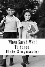 When Sarah Went to School by Elsie Singmaster (1910, Paperback)