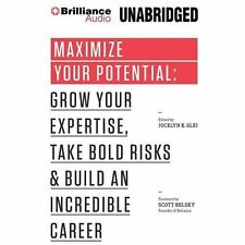 Maximize Your Potential : Grow Your Expertise, Take Bold Risks and Build an...