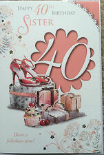 HAPPY 40TH BIRTHDAY SISTER CARD,SHOES,CAKES(A1).