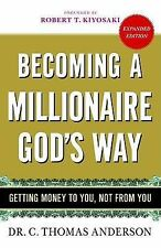 Becoming a Millionaire God's Way: Getting Money to You, Not from You, C. Thomas