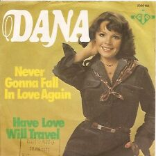 "7"" Single Dana Never Gonna Fall In Love Again / Have Love Will Travel 70`s GTO"