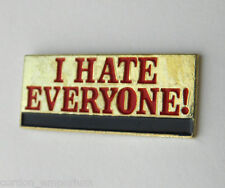 I HATE EVERYONE FUNNY HUMOROUS NOVELTY LAPEL PIN BADGE 1 INCH