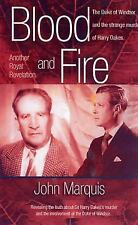 Blood and Fire : The Duke of Windsor and the Strange Murder of Harry Oakes by...