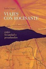 Viajes con Rocinante : Entre Liviandad y Pesadumbre by Isabel Suppé (2015,...
