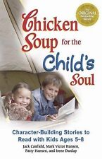 Chicken Soup for the Child's Soul : Character-Building Stories to Read with Kids