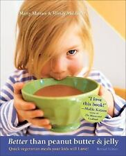 Better Than Peanut Butter & Jelly: Quick Vegetarian Meals Your Kids Will Love! R