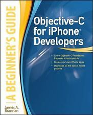 Objective-C for iPhone Developers, A Beginner's Guide, Brannan, James