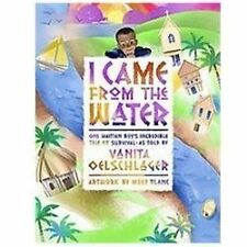I Came from the Water : One Haitian Boy's Incredible Tale of Survival by...