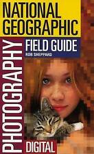 The National Geographic Field Guide to Photography: Digital-ExLibrary