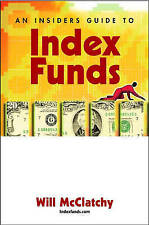 An Insiders Guide to Index Funds: Strategies for Investment Success (Finance And