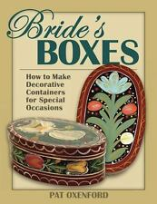 Bride's Boxes: How to Make Decorative Containers for Special Occasions, Oxenford