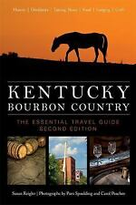 Kentucky Bourbon Country : The Essential Travel Guide by Susan Reigler (2016,...