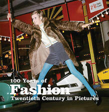 100 YEARS OF FASHION: Twentieth Century in Pictures: WH2-R1D : PBL263 : NEW BOOK