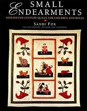 Small Endearments: Nineteenth Century Quilts for Children and Dolls, Second Edi