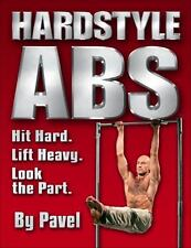Hardstyle ABS: Hit Hard. Lift Heavy. Look the Part. by Tsatsouline, Pavel