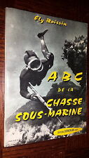 ABC DE LA CHASSE SOUS-MARINE - Ely Boissin 1976 - Plongée
