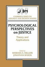 Psychological Perspectives on Justice: Theory and Applications (Cambridge Series