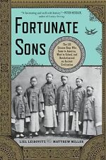 Fortunate Sons: The 120 Chinese Boys Who Came to America, Went to School, and R