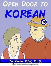 Open Door to Korean Textbook: Open Door to Korean Book 6 : Leang Korean...