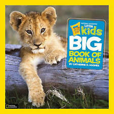 Little Kids First Big Book of Animals by Catherine D. Hughes (Hardback, 2010)
