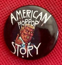 "Pin Back Anti  Trump Donald Trump, 1.25"" American Horror Story- New Button"