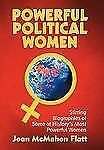 Powerful Political Women : Stirring Biographies of Some of History's Most...